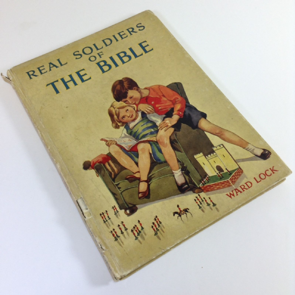 REAL SOLDIERS OF THE BIBLE - Ward Lock - First Edition 1954 Hardback Book